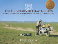 TheUniversityofGravelRoads:GlobalLessonsfromaFour-YearMotorcycleAdventure