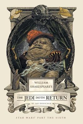 William Shakespeare''s the Jedi Doth Return: Star Wars: Part the Sixth