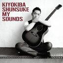 MY SOUNDS (初回限定盤 CD+DVD) [ 清木場俊介 ]