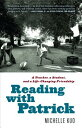 Reading with Patrick: A Teacher, a Student, and a Life-Changing Friendship READING W/PATRICK Michelle Kuo