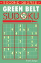 Second-Degree Green Belt Sudoku(r) 2ND-DEGREE GREEN BELT SUDOKU(R (Martial Arts Sudoku) [ Frank Longo ]