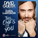 其它 - 【輸入盤】ディス・ワンズ・フォー・ユー(フィーチャリング・ザラ・ラーソン) [ David Guetta ]