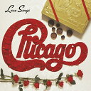 【輸入盤】Love Songs [ Chicago ]