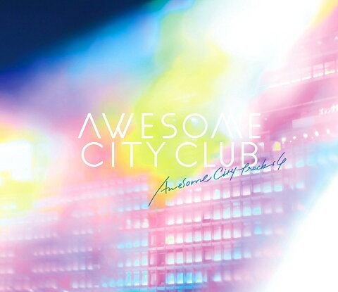 Awesome City Tracks 4 [ Awesome City Club ]