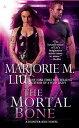 The Mortal Bone MORTAL BONE (Hunter Kiss Novels) [ Marjorie M. Liu ]
