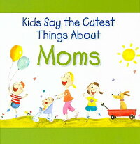 Kids_Say_the_Cutest_Things_abo