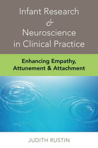 InfantResearch&NeuroscienceatWorkinPsychotherapy:ExpandingtheClinicalRepertoire[JudithRustin]