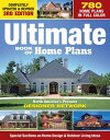 Ultimate Book of Home Plans: 780 Home Plans in Full Color: North America's Premier Designer Network: ULTIMATE BK OF HOME PLANS REVI