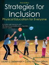 Strategies for Inclusion with Web Resource 3rd Edition: Physical Education for Everyone STRATEGIES FOR INCLUSION W/WEB [ Lauren Lieberman ]