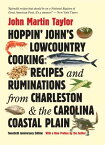 Hoppin' John's Lowcountry Cooking: Recipes and Ruminations from Charleston and the Carolina Coastal [ John Martin Taylor ]