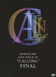 "KOBUKURO LIVE TOUR '09 ""CALLING"" FINAL [ <strong>コブクロ</strong> ]"