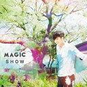 MAGIC [ SHOW ]