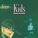 Kids [ 尾崎亜美 ]