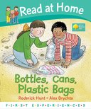 Oxford Reading Tree - Read at Home First Experiences [Bottles, Cans, Plastic Bags]