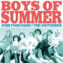 BOYS OF SUMMER JUNK FOOD PANIC × THE SWiTCHERS