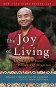 The Joy of Living: Unlocking the Secret and Science of Happiness JOY OF LIVING