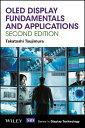 Oled Display Fundamentals and Applications OLED DISPLAY FUNDAMENTALS AP (Wiley Series in Display Technology) Takatoshi Tsujimura