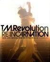 T.M.Revolution re:incarnation