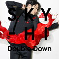 Double Down (Music Video盤 CD+DVD)