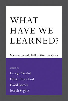 What Have We Learned?: Macroeconomic Policy After the Crisis