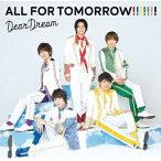 5次元アイドル応援プロジェクト『ドリフェス!R』 ALL FOR TOMORROW!!!!!!! [ DearDream ]