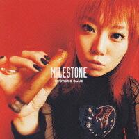 MILESTONE[HystericBlue]