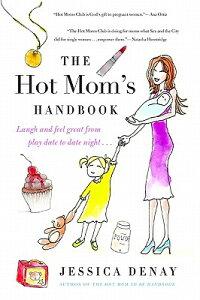 TheHotMom'sHandbook:LaughandFeelGreatfromPlaydatetoDateNight...