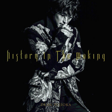 History In The Making (初回限定盤A History Edition CD+DVD) [ DEAN FUJIOKA ]