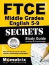 Ftce Middle Grades English 5-9 Secrets Study Guide: Ftce Test Review for the Florida Teacher Certifi [ Ftce Exam Secrets Test Prep ]