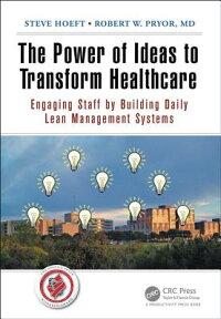 楽天ブックス: The Power of Ideas to Transform Healthcare