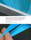 MANUFACTURING PROCESSES FOR TEXTILE AND [ ROB THOMPSON ]