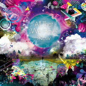 All That We Have Now [ Fearand Loathing in Las Vegas ]