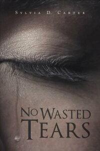 NoWastedTears[SylviaD.Carter]
