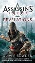 Revelations REVELATIONS (Assassin's Creed) [ Oliver Bowden ]