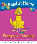 Oxford Reading Tree - Read at Home - First Skills Series [Floppy's Colours]