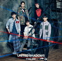 UNITED SHADOWS (初回限定盤B CD+DVD) [ FTISLAND ]