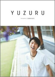 YUZURU 羽生結弦<strong>写真集</strong> [ 羽生結弦 ]