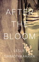 ショッピング楽天ブックス After the Bloom AFTER THE BLOOM [ Leslie Shimotakahara ]