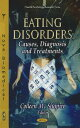 Eating Disorders: Causes, Diagnosis and Treatments EATING DISORDERS (Health Psychology Research Focus) Collen M. Shapiro