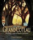 Grand Coteau: The Holy Land of South Louisiana GRAND COTEAU