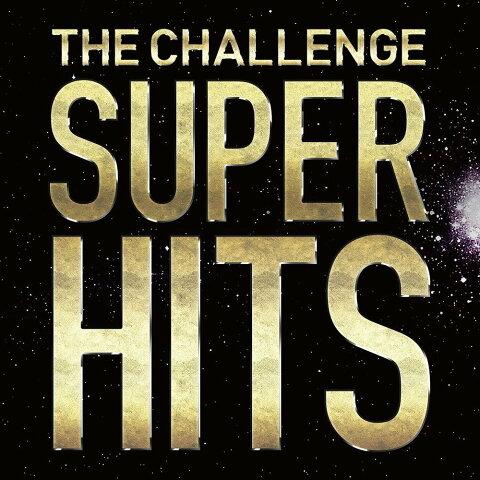 SUPER HITS [ ザ・チャレンジ ]