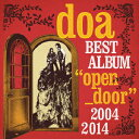"doa BEST ALBUM ""open door"" 2004-2014 (初回限定盤 CD+DVD"