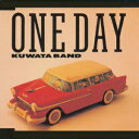 ONE DAY KUWATA BAND