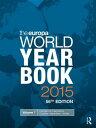 The Europa World Year Book, 2015 EUROPA WORLD YEAR BK 2015 56/E [ Europa Publications ]