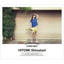15th Anniversary SUPER BEST(CD+DVD) [ HITOMI Shimatani ]