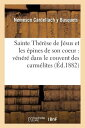 ショッピング楽天ブックス Sainte Therese de Jesus Et Les Epines de Son Coeur_ _ Qui Est Venere Dans Le Couvent Des Carmelites FRE-SAINTE THERESE DE JESUS ET (Religion) [ Cardellach y. Busquets-N ]