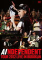 「INDEPENDENT」 TOUR 2012 - LIVE in BUDOKAN