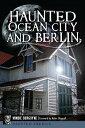 ショッピング楽天ブックス Haunted Ocean City and Berlin HAUNTED OCEAN CITY & BERLIN (Haunted America) [ Mindie Burgoyne ]