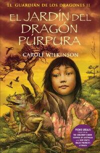 El jardin del dragon purpura el guardian de los for El jardin de los dragones