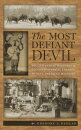 The Most Defiant Devil: William Temple Hornaday and His Controversial Crusade to Save American Wildl